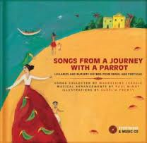 Songs From a Journey with a Parrot: Lullabies and Nursery Rhymes from Brazil and Portugal